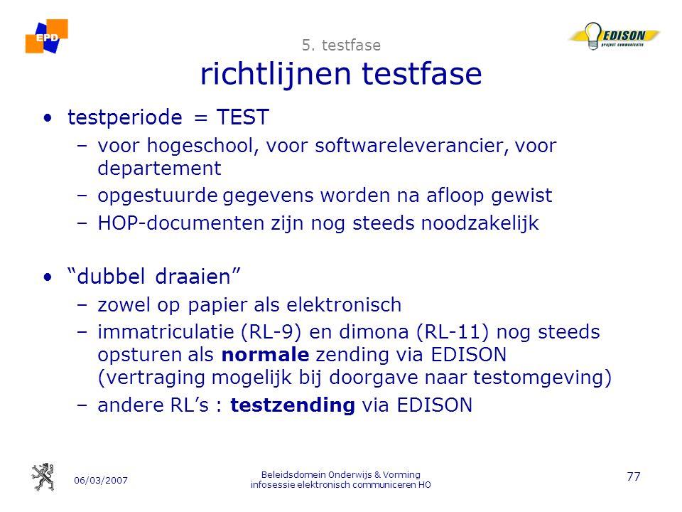 06/03/2007 Beleidsdomein Onderwijs & Vorming infosessie elektronisch communiceren HO 77 5.