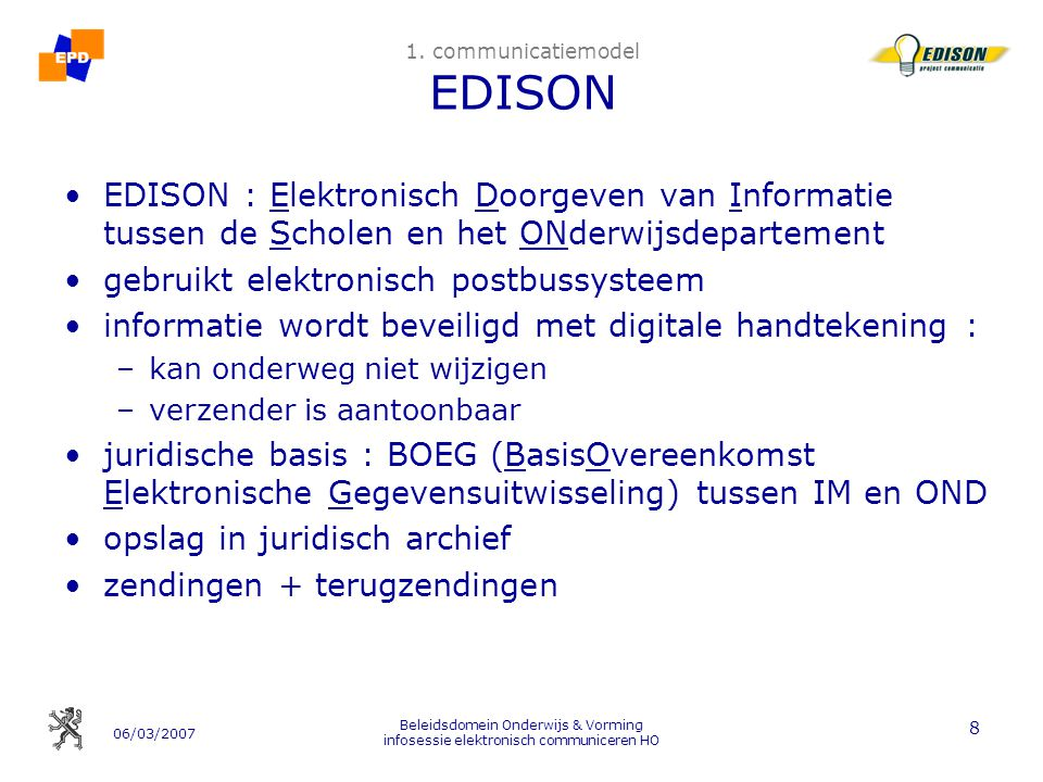 06/03/2007 Beleidsdomein Onderwijs & Vorming infosessie elektronisch communiceren HO 8 1.