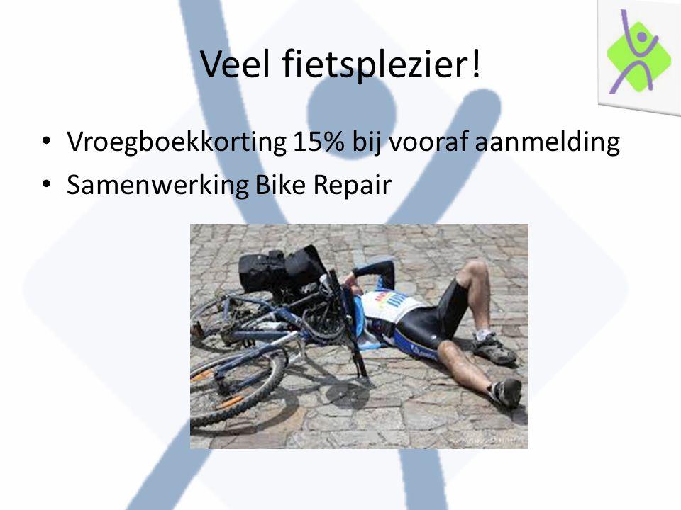 Veel fietsplezier! Vroegboekkorting 15% bij vooraf aanmelding Samenwerking Bike Repair