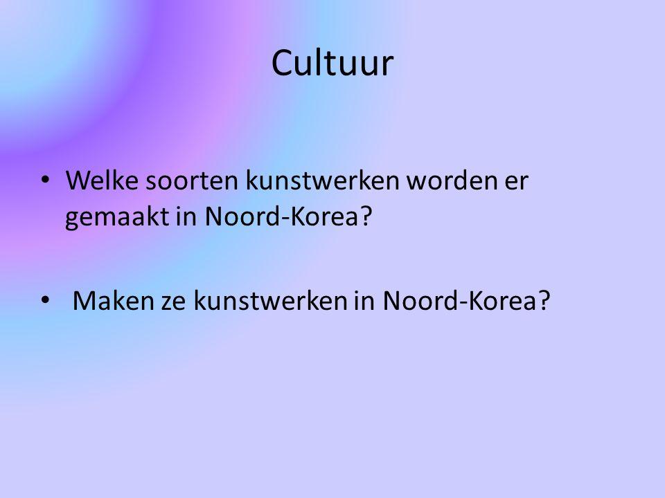 Cultuur Welke soorten kunstwerken worden er gemaakt in Noord-Korea? Maken ze kunstwerken in Noord-Korea?