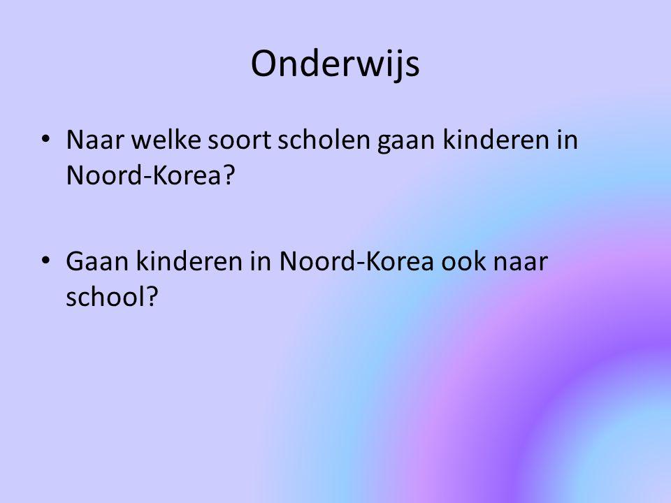 Onderwijs Naar welke soort scholen gaan kinderen in Noord-Korea? Gaan kinderen in Noord-Korea ook naar school?