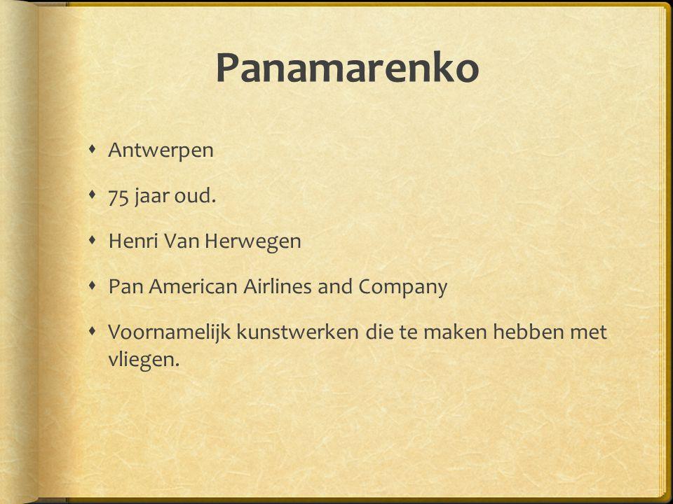 Panamarenko  Antwerpen  75 jaar oud.  Henri Van Herwegen  Pan American Airlines and Company  Voornamelijk kunstwerken die te maken hebben met vli