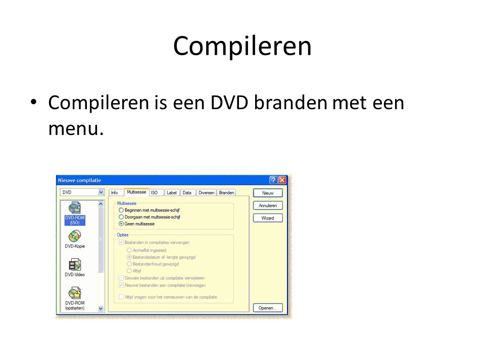 Compileren Compileren is een DVD branden met een menu.