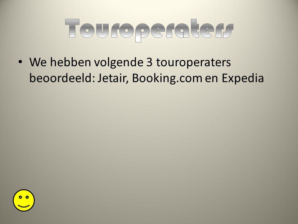 We hebben volgende 3 touroperaters beoordeeld: Jetair, Booking.com en Expedia