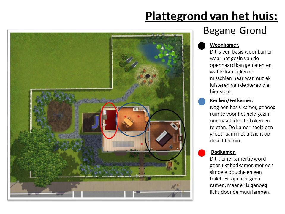 Plattegrond van het huis: Begane Grond Woonkamer.