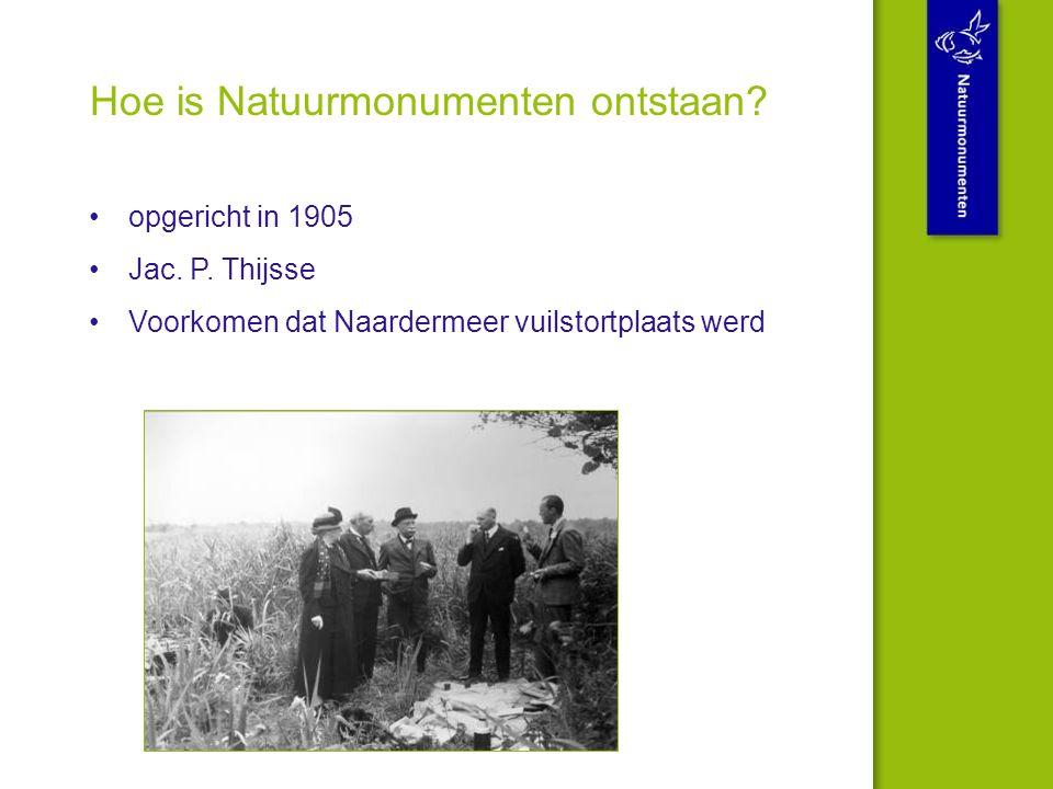 Hoe is Natuurmonumenten ontstaan. opgericht in 1905 Jac.