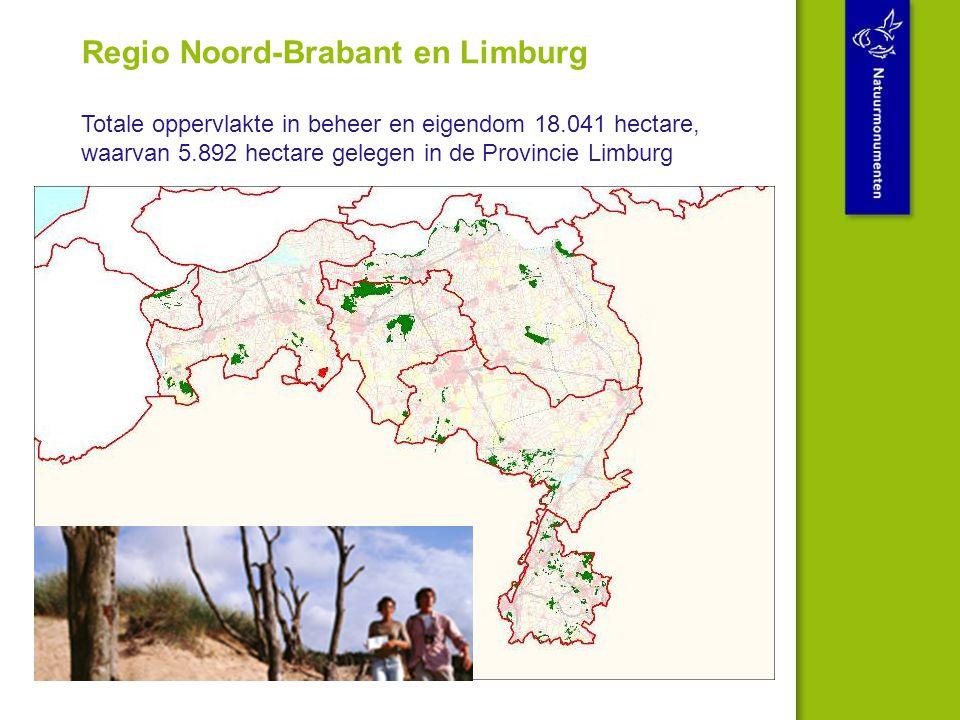 Regio Noord-Brabant en Limburg Totale oppervlakte in beheer en eigendom 18.041 hectare, waarvan 5.892 hectare gelegen in de Provincie Limburg