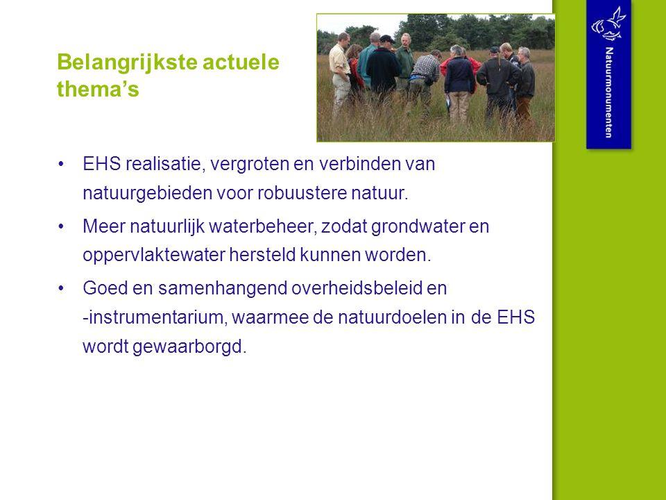 Belangrijkste actuele thema's EHS realisatie, vergroten en verbinden van natuurgebieden voor robuustere natuur.