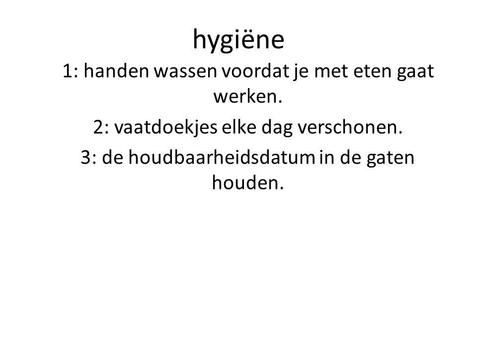 hygiëne 1: handen wassen voordat je met eten gaat werken.