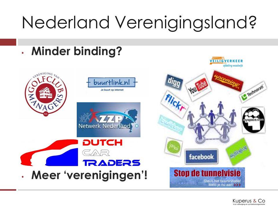 Minder binding Meer 'verenigingen'! Nederland Verenigingsland