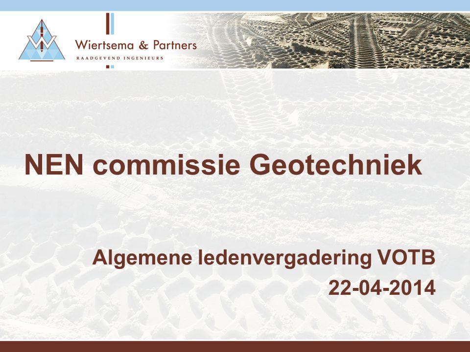 Algemene ledenvergadering VOTB 22-04-2014 NEN commissie Geotechniek