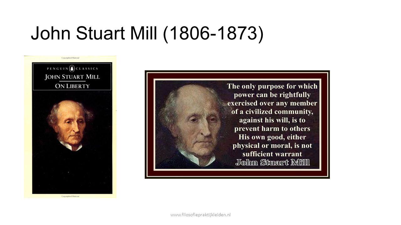 John Stuart Mill (1806-1873) www.filosofiepraktijkleiden.nl