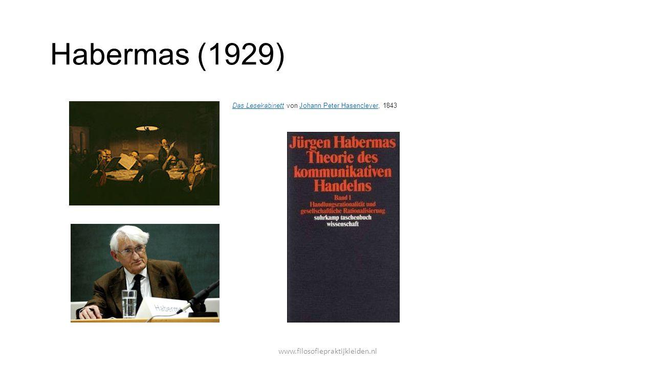 Habermas (1929) Kritische maatschappijtheorie Vier claims: 1.Cognitief = adequate analyse, sociologie 2.Normatief = juist oordeel, filosofie 3.Emancipatorisch = bijdrage leveren aan beëindigen van verwerpelijke praktijken 4.Zelfreflexief = kennis heeft belang, dus ook deze kennis www.filosofiepraktijkleiden.nl