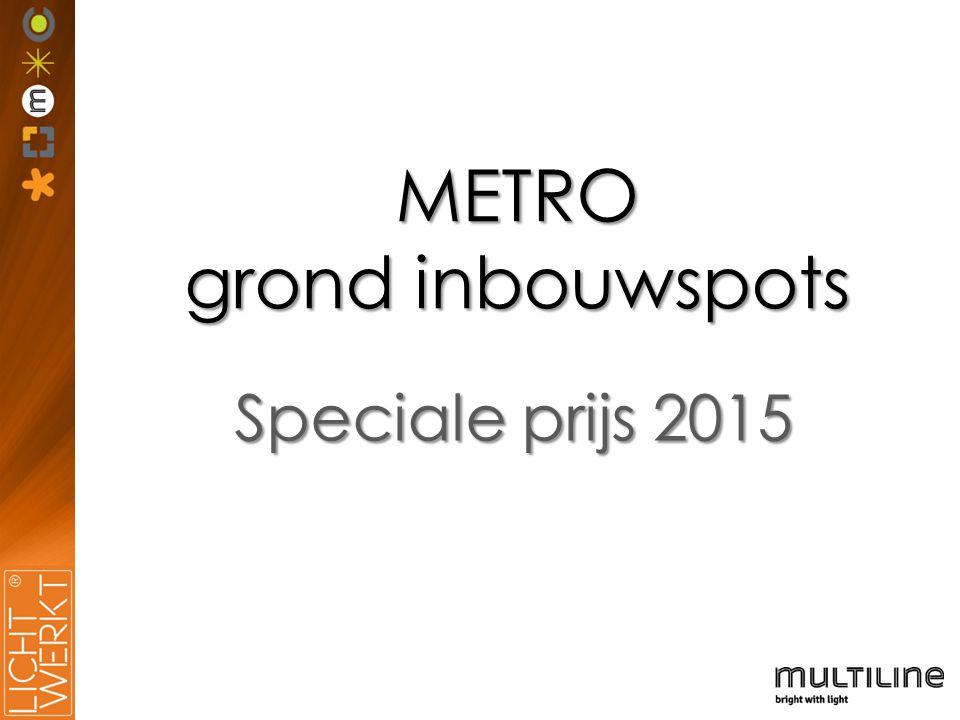 METRO grond inbouwspots Speciale prijs 2015