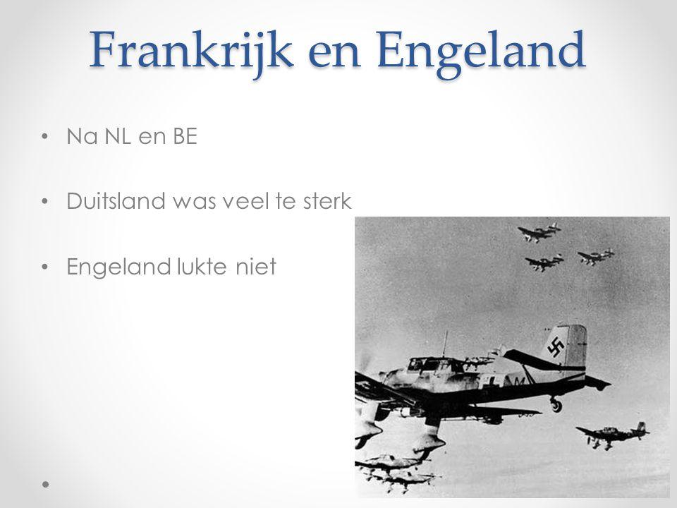 Frankrijk en Engeland Na NL en BE Duitsland was veel te sterk Engeland lukte niet