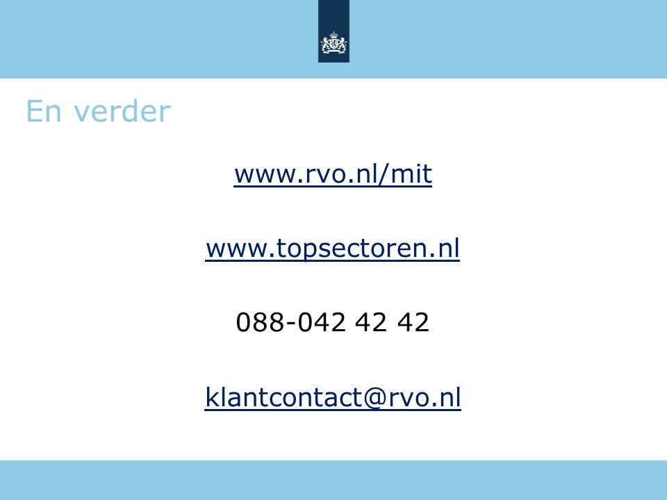 En verder www.rvo.nl/mit www.topsectoren.nl 088-042 42 42 klantcontact@rvo.nl