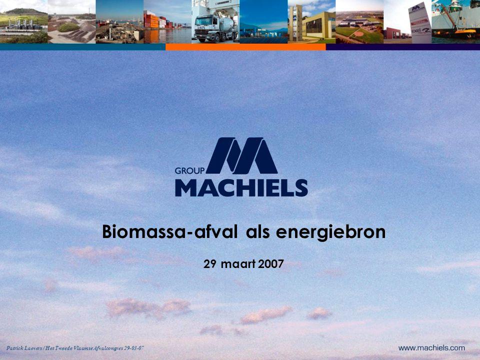 Biomassa-afval als energiebron 29 maart 2007 Patrick Laevers / Het Tweede Vlaamse Afvalcongres 29-03-07