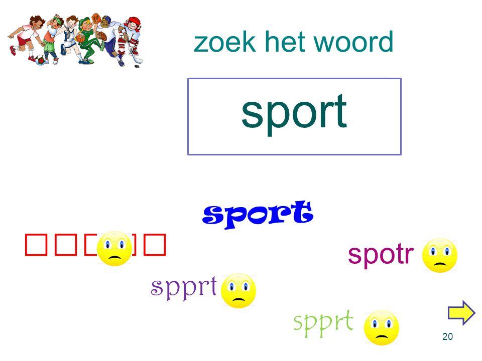 zoek het woord 19 sport spprt sprot posrt