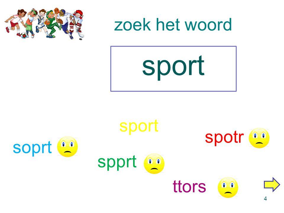 zoek het woord 3 sport spprt sprot posrt