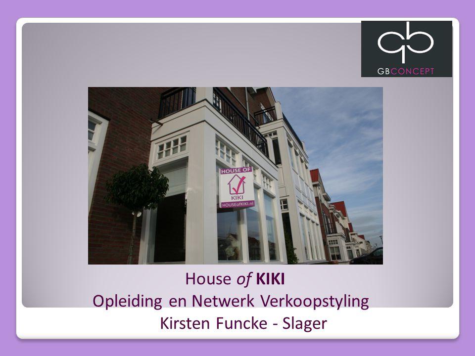 House of KIKI Opleiding en Netwerk Verkoopstyling Kirsten Funcke - Slager