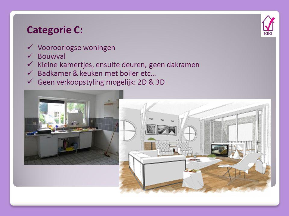 Categorie C: Vooroorlogse woningen Bouwval Kleine kamertjes, ensuite deuren, geen dakramen Badkamer & keuken met boiler etc… Geen verkoopstyling mogelijk: 2D & 3D