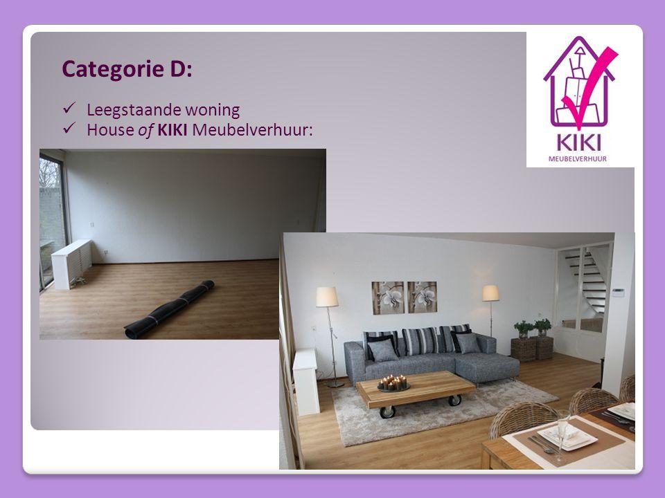 Categorie D: Leegstaande woning House of KIKI Meubelverhuur: