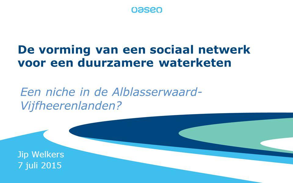 De vorming van een sociaal netwerk voor een duurzamere waterketen Een niche in de Alblasserwaard- Vijfheerenlanden.