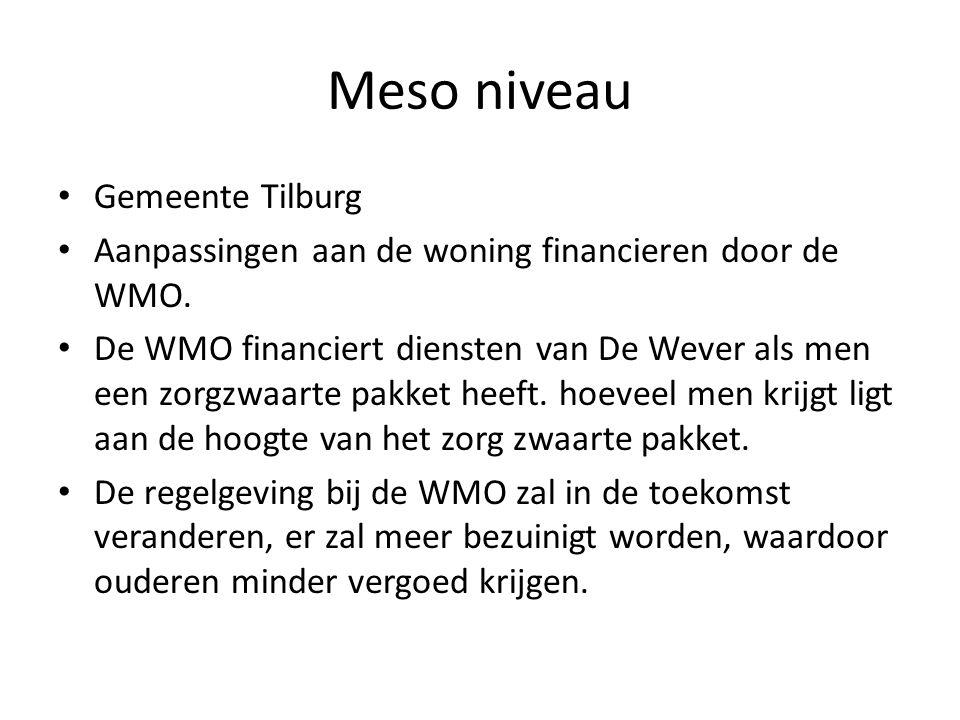 Meso niveau Gemeente Tilburg Aanpassingen aan de woning financieren door de WMO. De WMO financiert diensten van De Wever als men een zorgzwaarte pakke