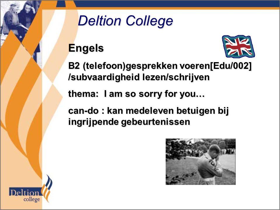 Deltion College Engels B2 (telefoon)gesprekken voeren[Edu/002] /subvaardigheid lezen/schrijven thema: I am so sorry for you… can-do : kan medeleven be