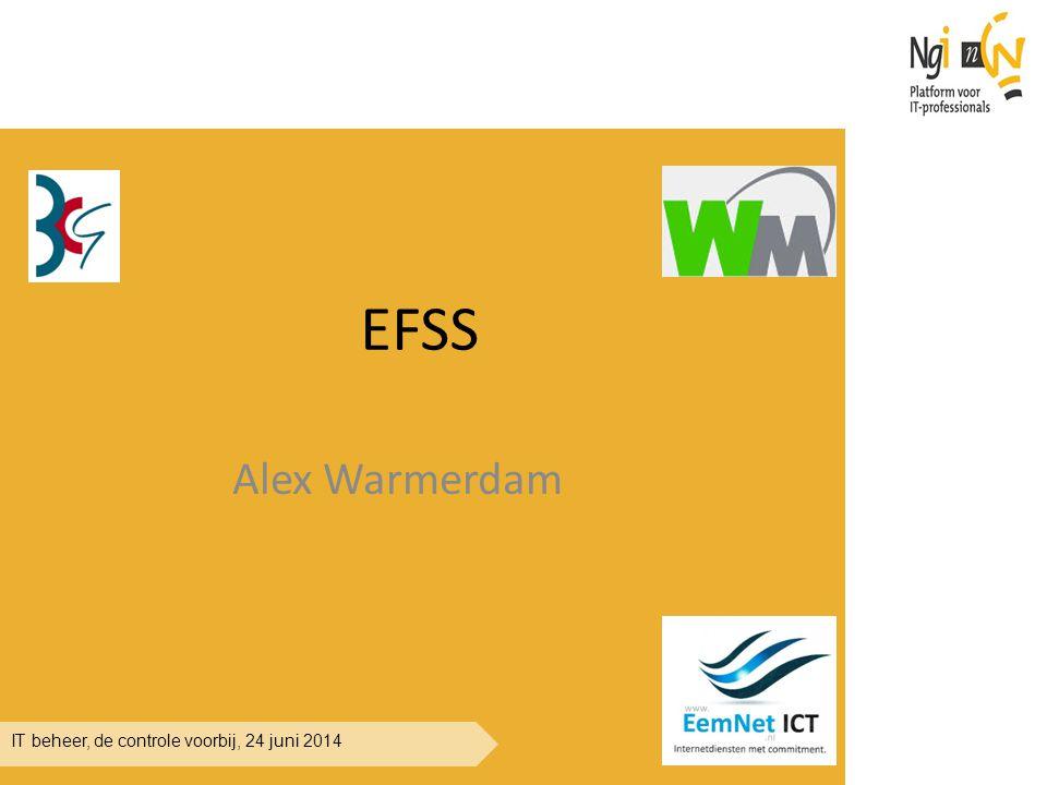 IT beheer, de controle voorbij, 24 juni 2014 EFSS sharing opties Data van 1 gebruiker over meerdere platforms Data delen tussen verschillende applicaties Data delen met interne en externe gebruikers Bijhouden welke data is gedeeld Email notifycatie ACL's op basis van gebruikers en groepen