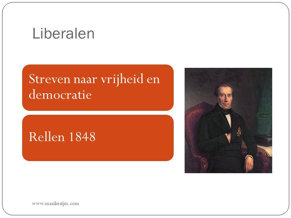 Liberalen www.maaikezijm.com Streven naar vrijheid en democratie Rellen 1848