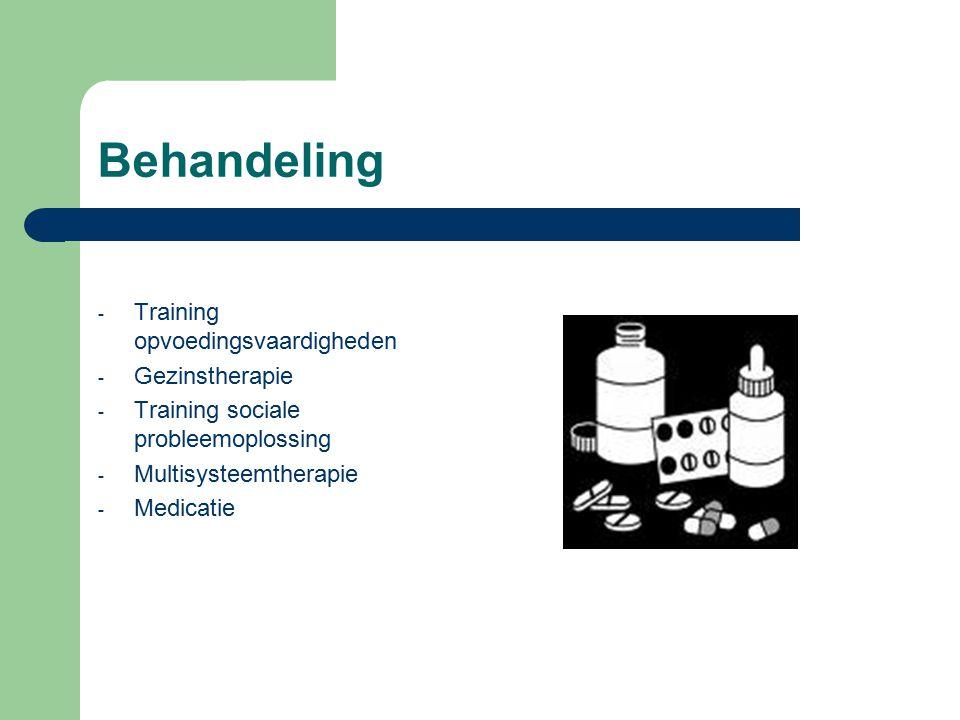 Behandeling - Training opvoedingsvaardigheden - Gezinstherapie - Training sociale probleemoplossing - Multisysteemtherapie - Medicatie