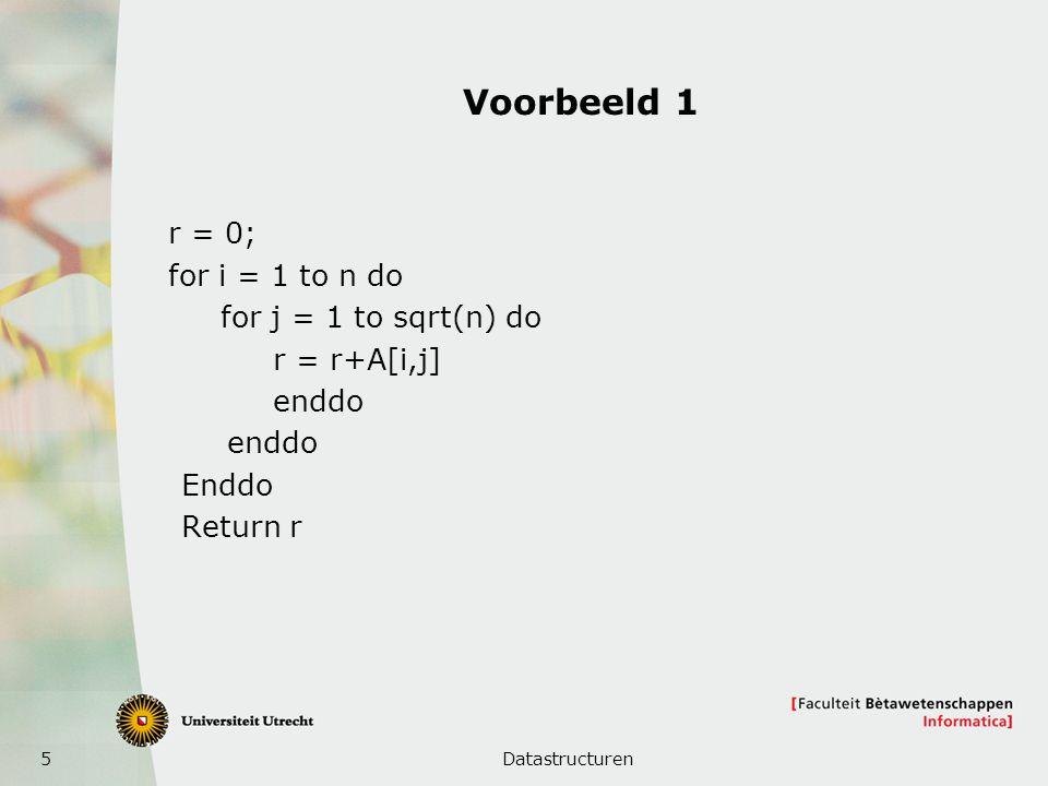 6 Voorbeeld 2 z = 0; for i = 1 to n do for j = 1 to n * n do k = 1 while k < n * n do z = z + i * j * k k = k*2 z ++; z = z + 3; return z
