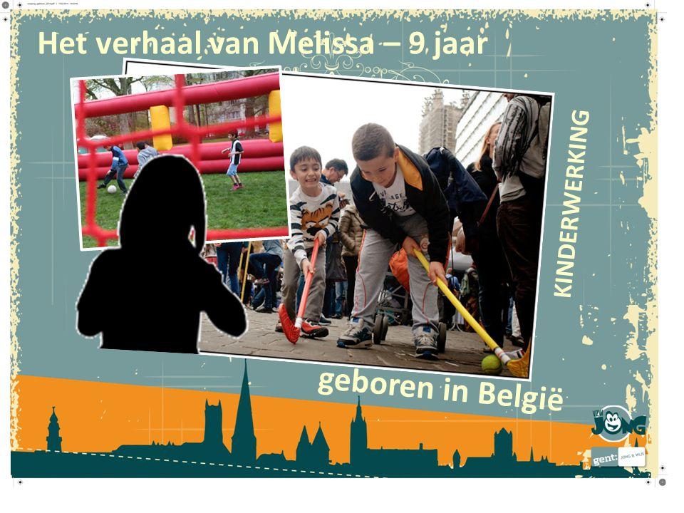 Het verhaal van Melissa – 9 jaar geboren in België KINDERWERKING