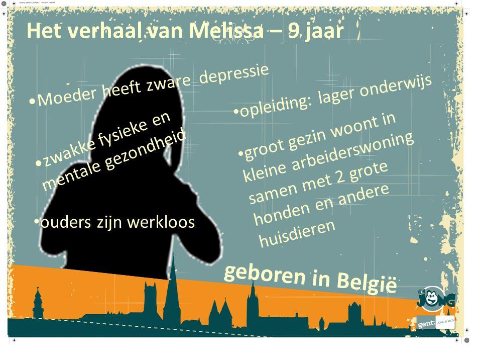 Het verhaal van Melissa – 9 jaar geboren in België zwakke fysieke en mentale gezondheid groot gezin woont in kleine arbeiderswoning samen met 2 grote