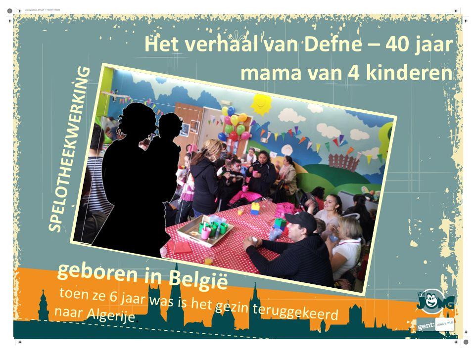 Het verhaal van Defne – 40 jaar mama van 4 kinderen geboren in België toen ze 6 jaar was is het gezin teruggekeerd naar Algerije. SPELOTHEEKWERKING