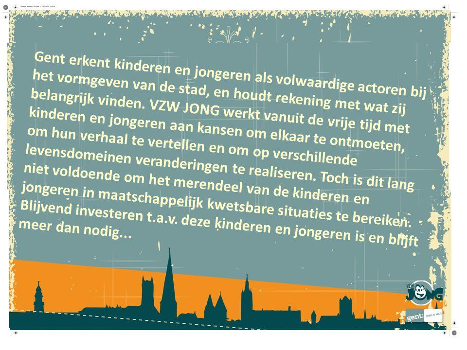 Gent erkent kinderen en jongeren als volwaardige actoren bij het vormgeven van de stad, en houdt rekening met wat zij belangrijk vinden. VZW JONG werk