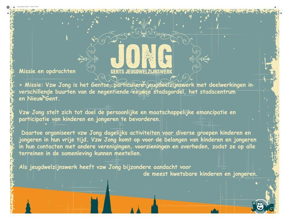 Werking - 1 organisatie (°2005) 5 werkingsgebieden (buurtgerichte aanpak) - 40 deelwerkingen (26 locaties in de stad) - kinderwerkingen - tienerwerkingen - meisjeswerkingen - jongerenwerkingen - spelotheken - projectteams BOP – JOBKOT RIP - Trajectbegeleiding Jeugdactivering Taalcoaches 19 e eeuwse Gentse stadsgordel en Nieuw Gent