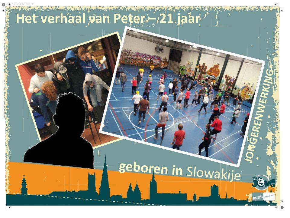 Het verhaal van Peter – 21 jaar geboren in Slowakije JONGERENWERKING