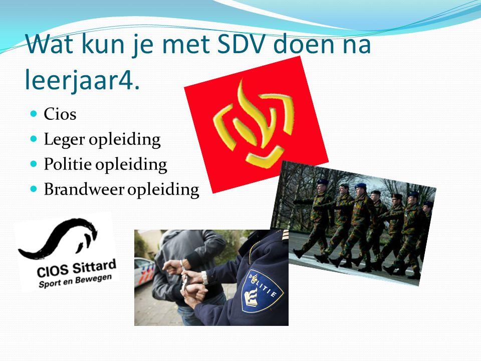 Wat kun je met SDV doen na leerjaar4. Cios Leger opleiding Politie opleiding Brandweer opleiding