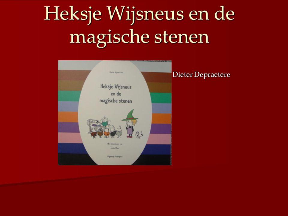 Titel: Heksje Wijsneus en de magische stenen Titel: Heksje Wijsneus en de magische stenen Auteur: Dieter Depraetere Auteur: Dieter Depraetere Uitgever: Steengoed Uitgever: Steengoed ISBN: 90-804-655-50 ISBN: 90-804-655-50