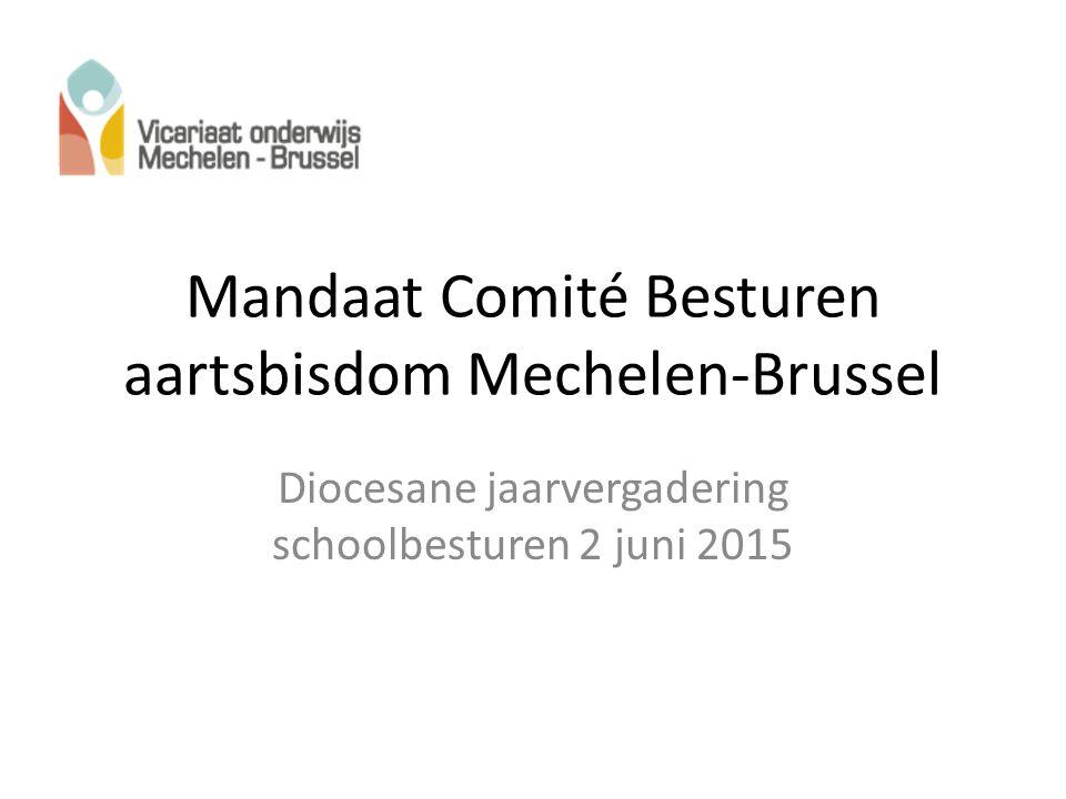 Mandaat Comité Besturen aartsbisdom Mechelen-Brussel Diocesane jaarvergadering schoolbesturen 2 juni 2015
