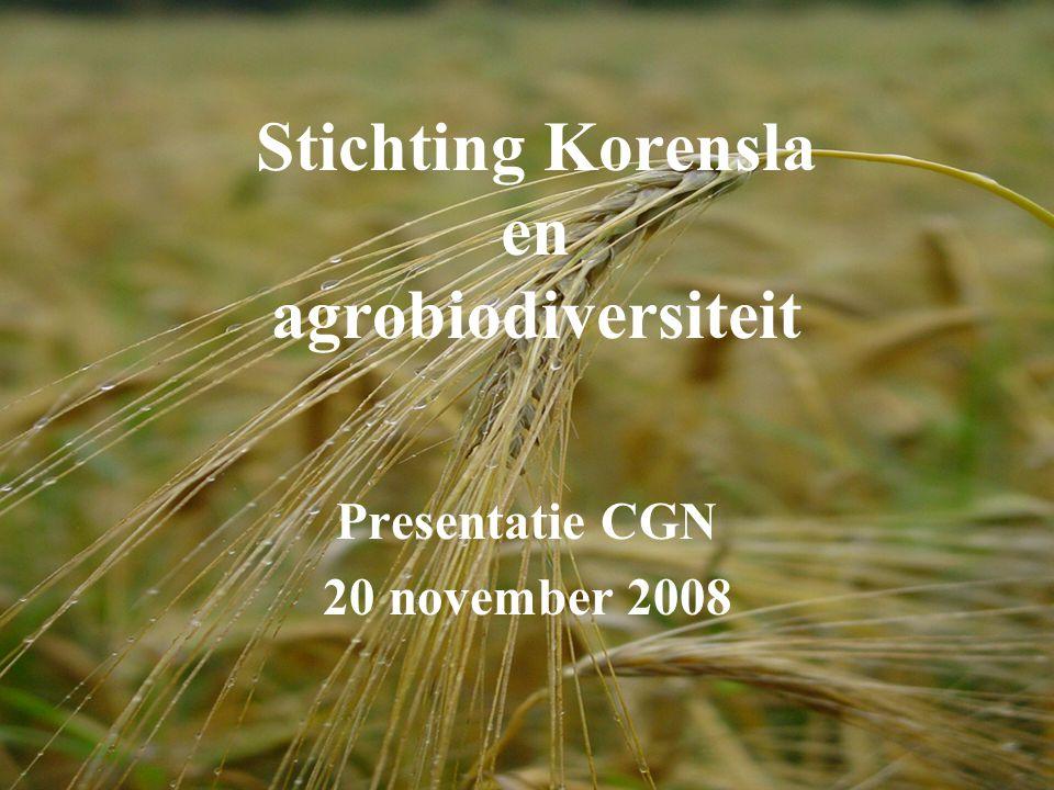 Stichting Korensla en agrobiodiversiteit Presentatie CGN 20 november 2008
