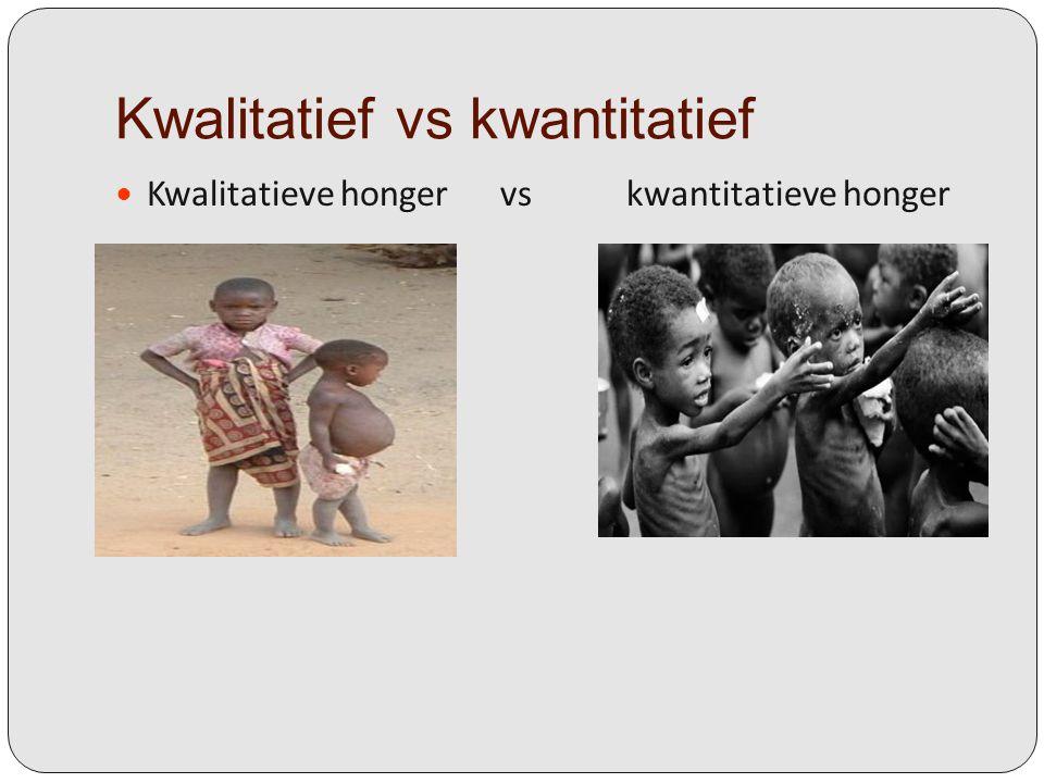 Kwalitatief vs kwantitatief Kwalitatieve honger vs kwantitatieve honger