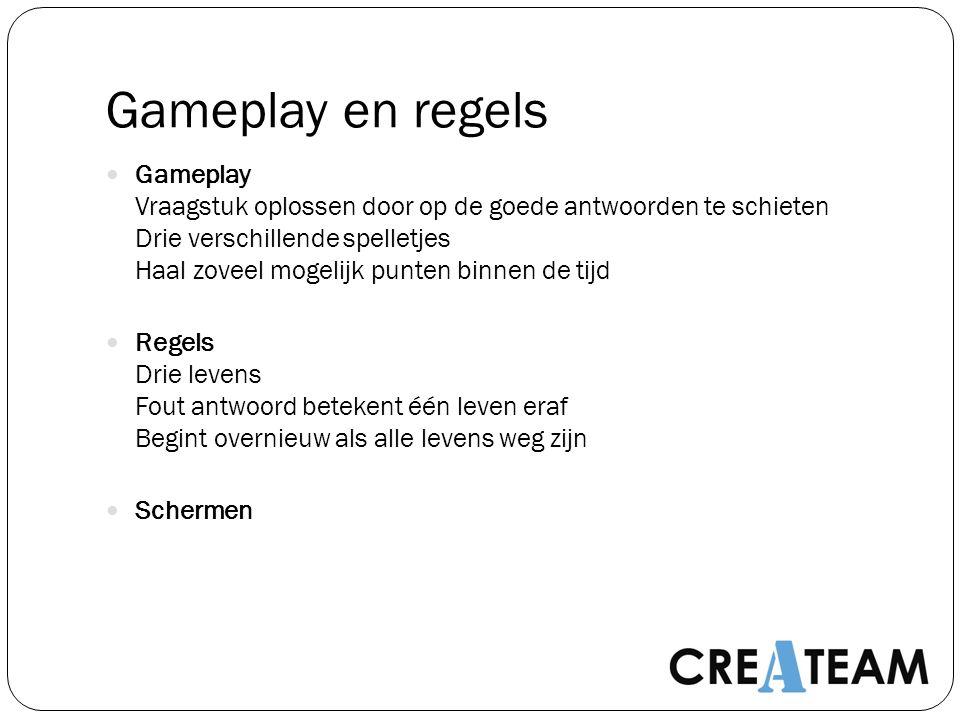 Gameplay en regels Gameplay Vraagstuk oplossen door op de goede antwoorden te schieten Drie verschillende spelletjes Haal zoveel mogelijk punten binne