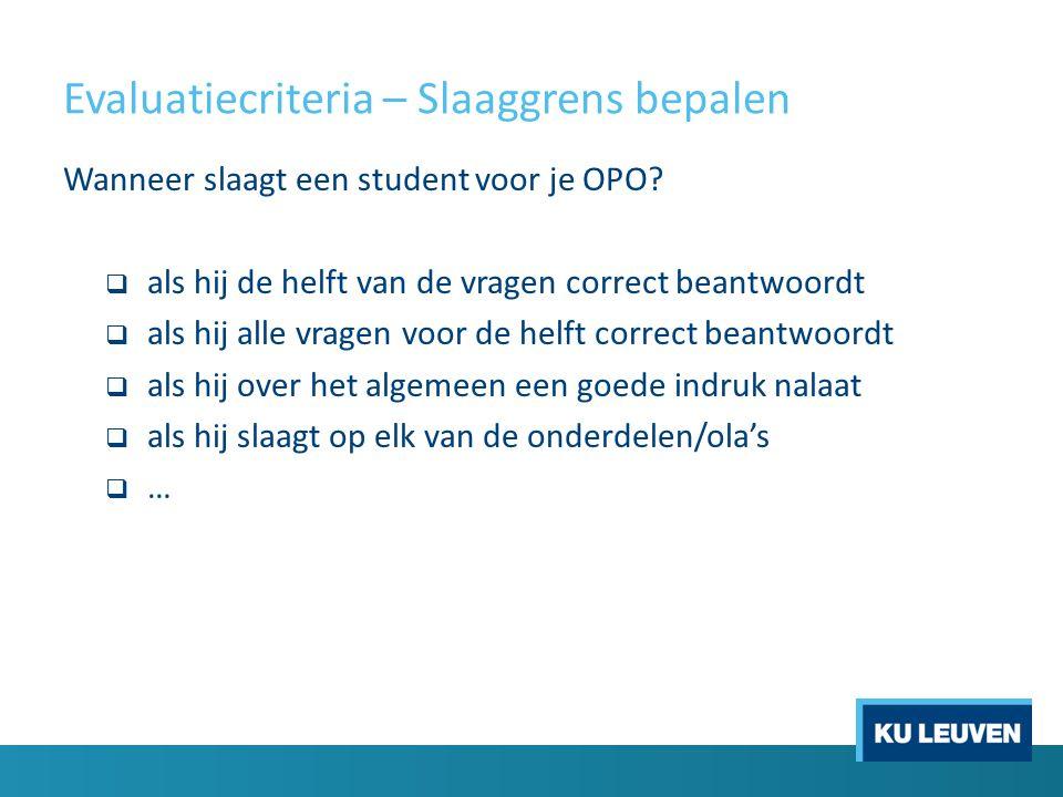 Evaluatiecriteria – Slaaggrens bepalen Wanneer slaagt een student voor je OPO.