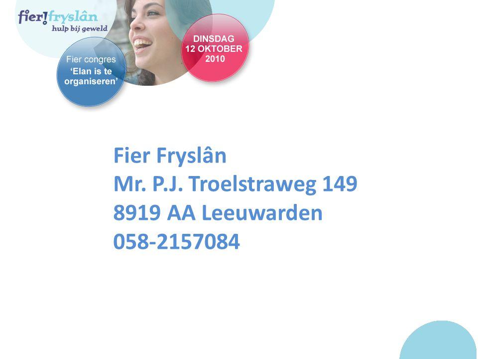 Fier Fryslân Mr. P.J. Troelstraweg 149 8919 AA Leeuwarden 058-2157084