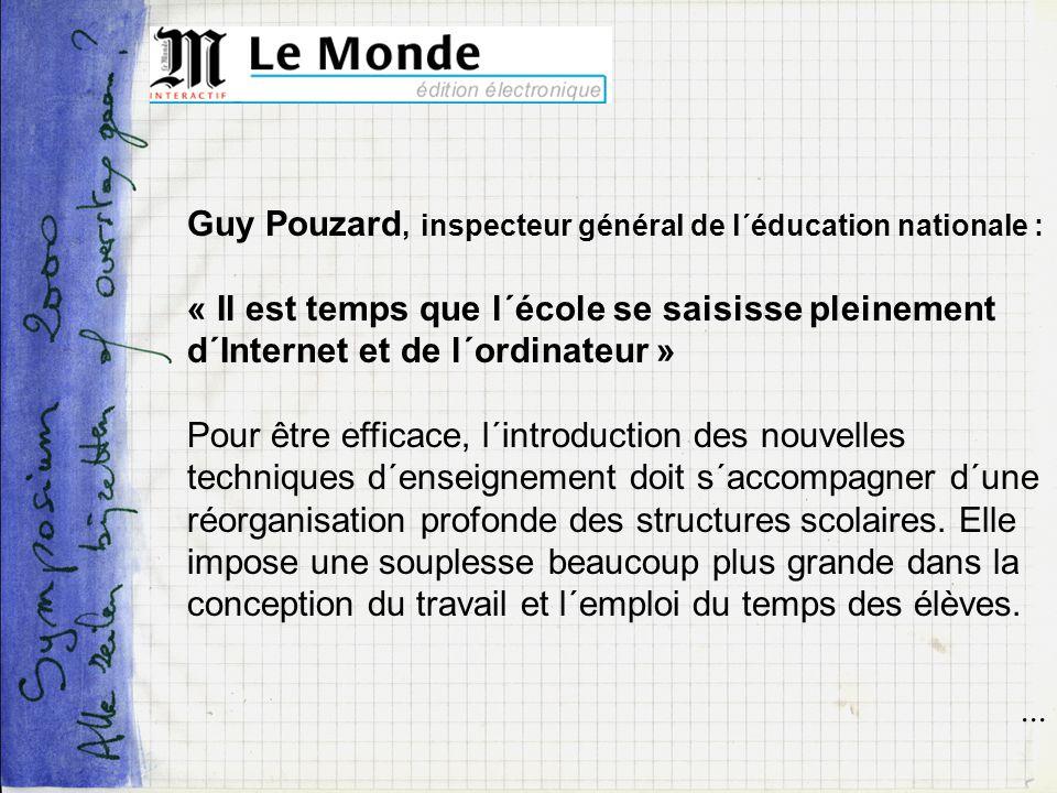 Guy Pouzard, inspecteur général de l´éducation nationale : « Il est temps que l´école se saisisse pleinement d´Internet et de l´ordinateur » Pour être