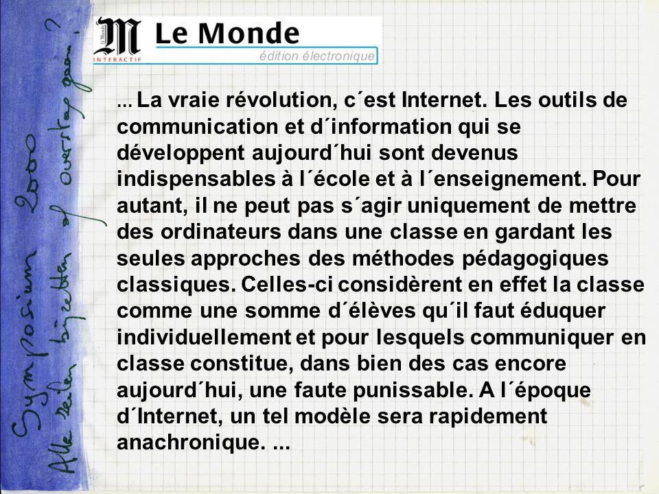 ... La vraie révolution, c´est Internet. Les outils de communication et d´information qui se développent aujourd´hui sont devenus indispensables à l´é