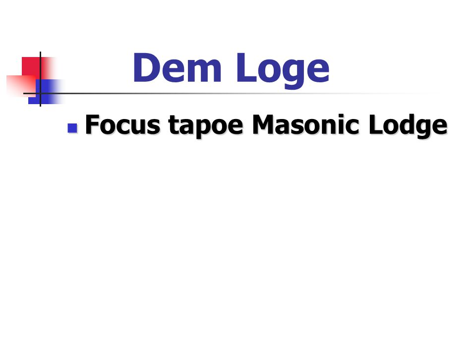 Dem Loge Focus tapoe Masonic Lodge Focus tapoe Masonic Lodge